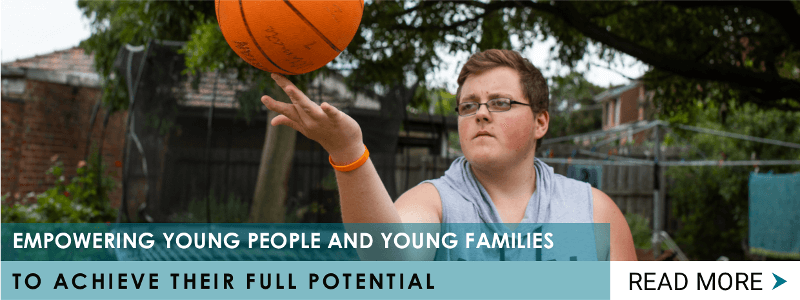 Empowering young people and young families to reach their full potential.